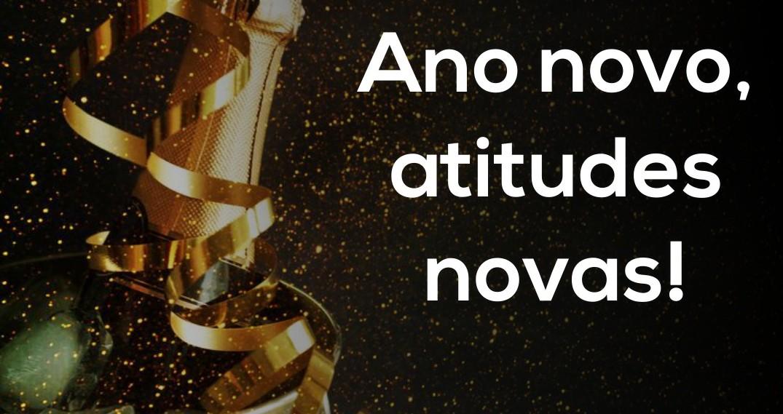 Ano novo, atitudes novas!